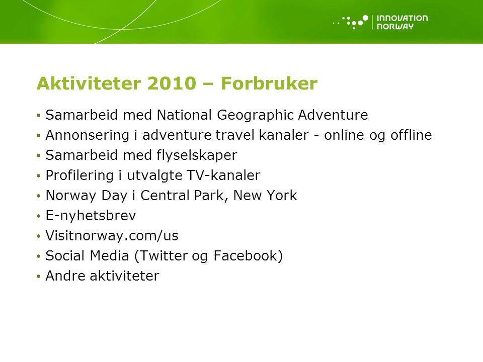 Aktiviteter 2010 – Forbruker Samarbeid med National Geographic Adventure Annonsering i adventure travel kanaler - online og offline Samarbeid med flys