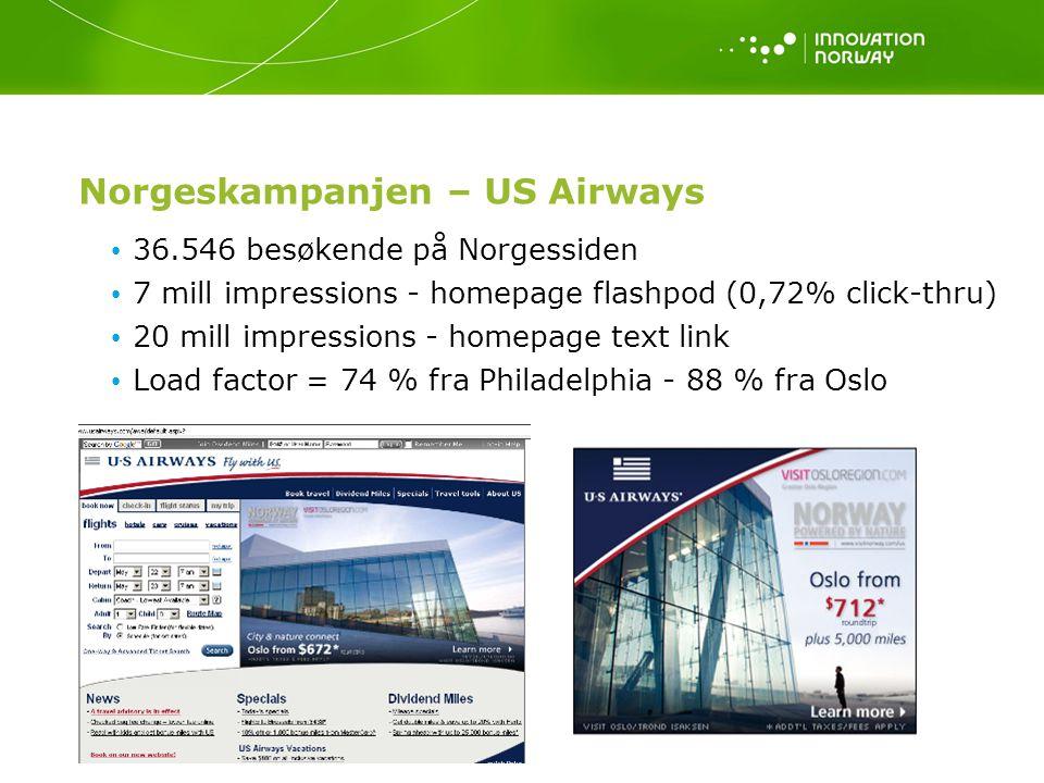 16 Norgeskampanjen – US Airways 36.546 besøkende på Norgessiden 7 mill impressions - homepage flashpod (0,72% click-thru) 20 mill impressions - homepage text link Load factor = 74 % fra Philadelphia - 88 % fra Oslo