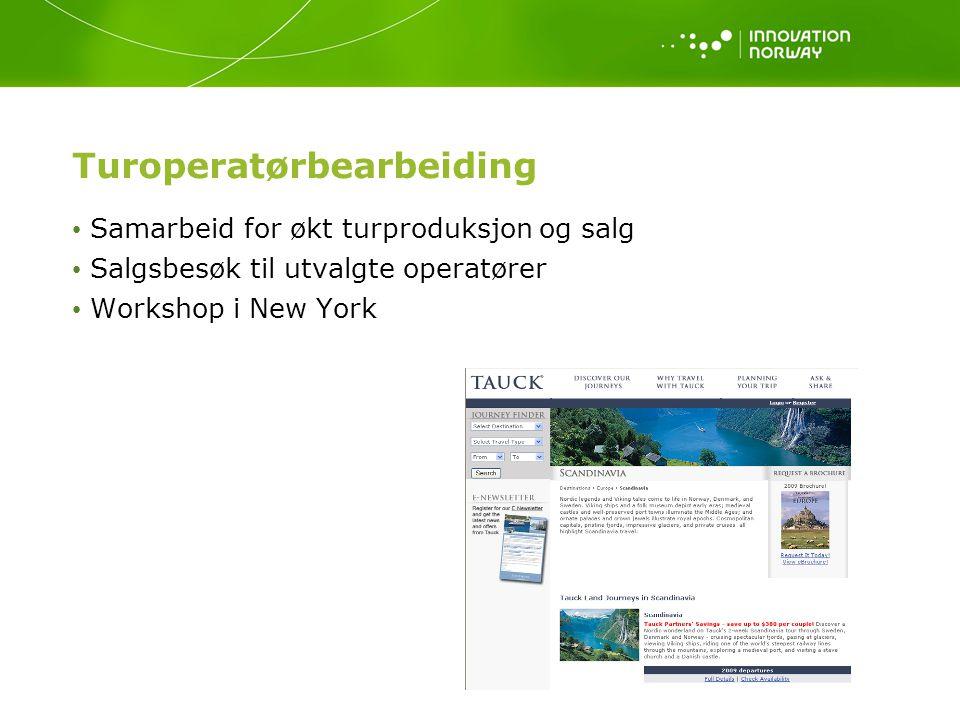 Turoperatørbearbeiding Samarbeid for økt turproduksjon og salg Salgsbesøk til utvalgte operatører Workshop i New York