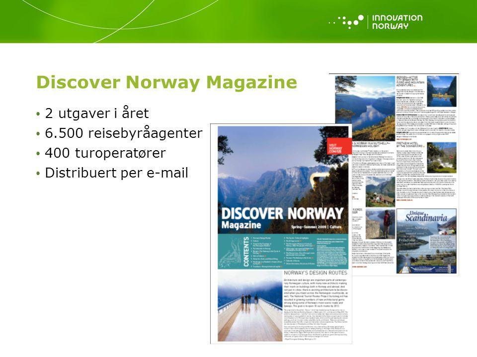 Discover Norway Magazine 2 utgaver i året 6.500 reisebyråagenter 400 turoperatører Distribuert per e-mail