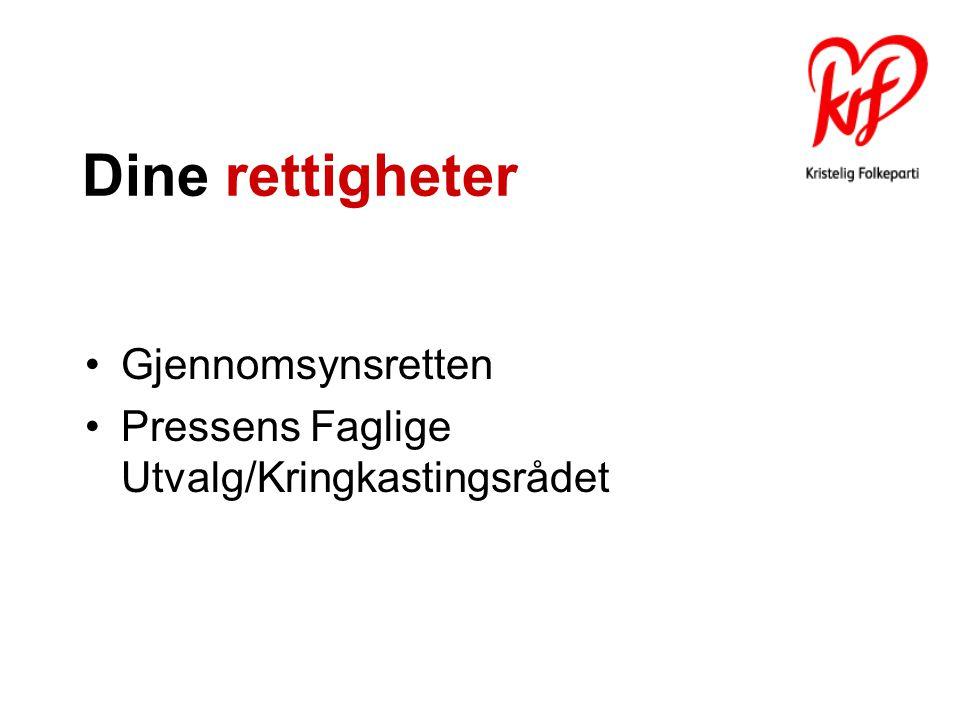 Dine rettigheter Gjennomsynsretten Pressens Faglige Utvalg/Kringkastingsrådet