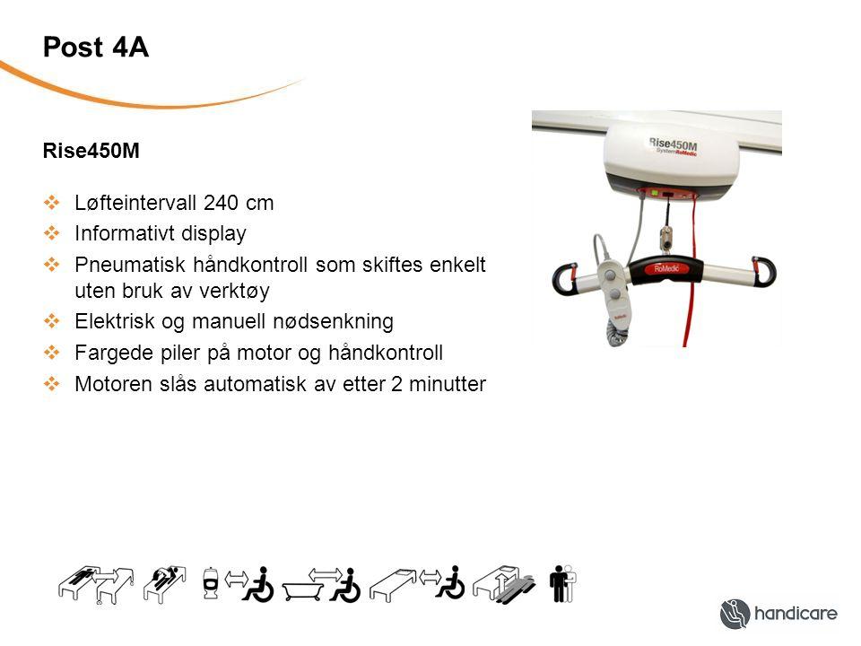 Post 4A Rise450M  Løfteintervall 240 cm  Informativt display  Pneumatisk håndkontroll som skiftes enkelt uten bruk av verktøy  Elektrisk og manuel