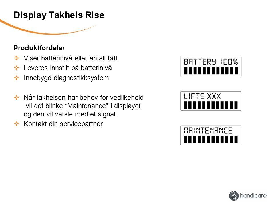 Display Takheis Rise Produktfordeler  Viser batterinivå eller antall løft  Leveres innstilt på batterinivå  Innebygd diagnostikksystem  Når takhei