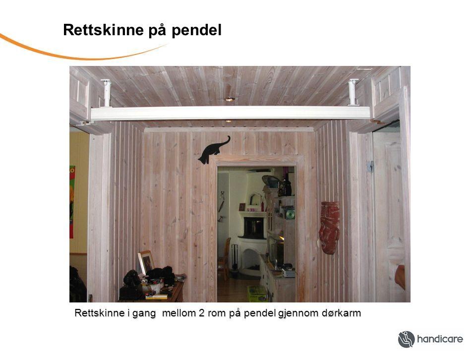 Rettskinne på pendel Rettskinne i gang mellom 2 rom på pendel gjennom dørkarm