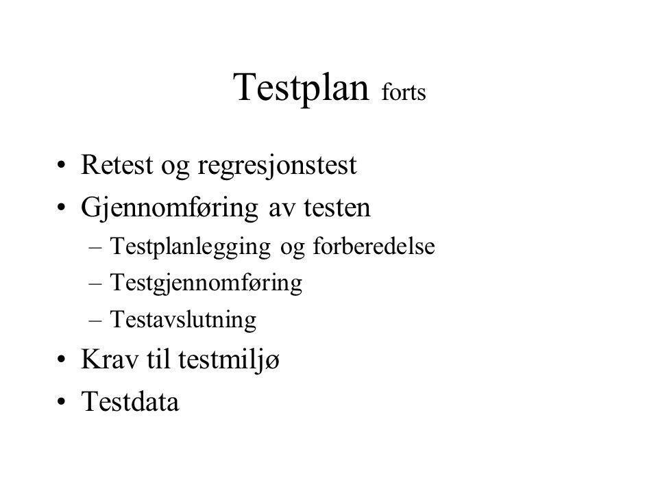 Planlegg en test Finne fasit Beskrive detaljert hva som skal gjennomføres Gjennomføre testen Logge resultatet