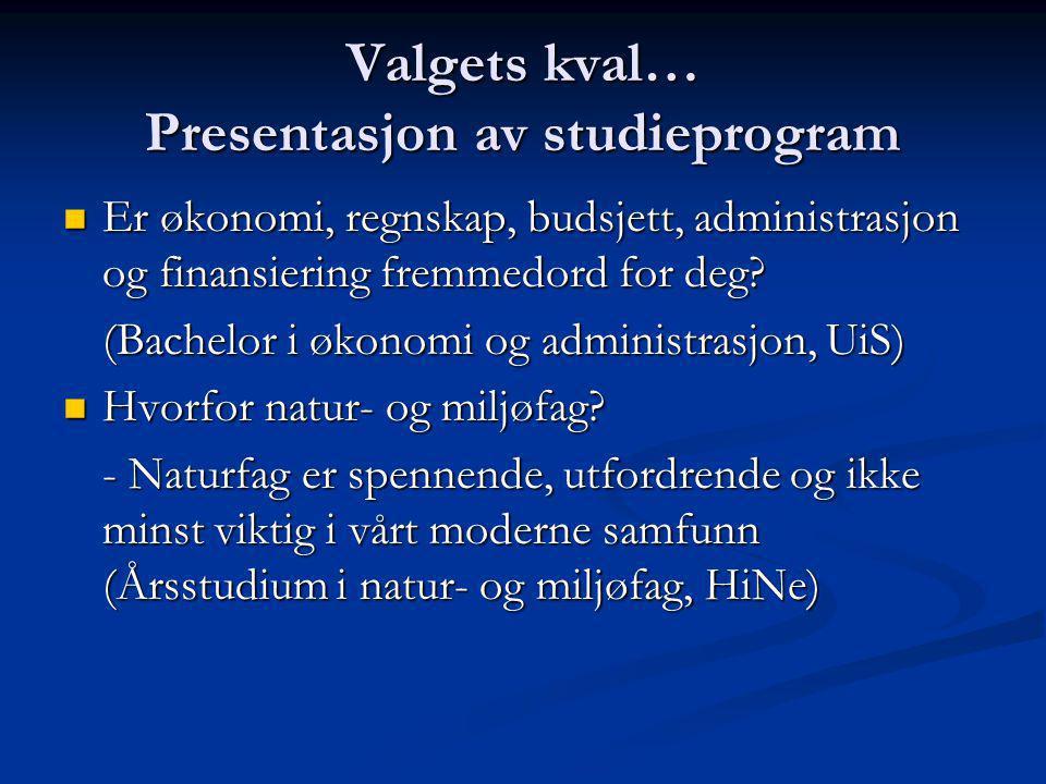 Valgets kval… Presentasjon av studieprogram Hvorfor studere Utviklings- og ressursøkonomi.