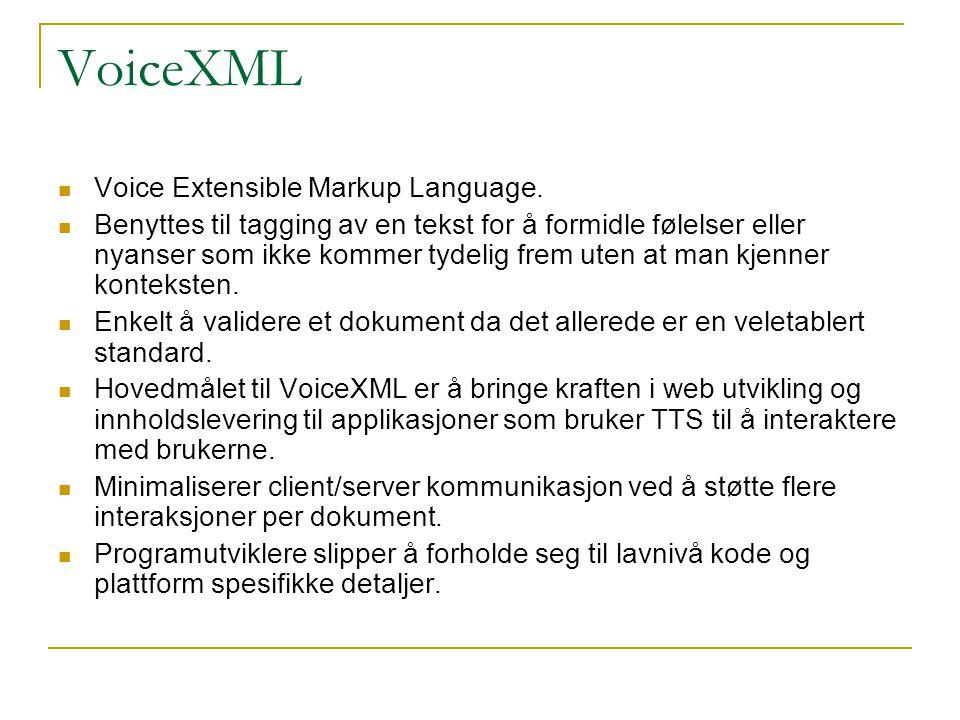 VoiceXML Voice Extensible Markup Language.