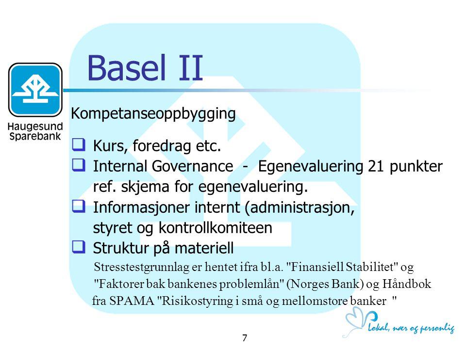 18 Basel II - Pilar II - Markedsrisiko  Aksjerisiko: Vi har ikke handelsportefølje (Pilar I) - men har en restrisiko i forhold til Pilar II (kursrisiko omløpsmidler)  Renterisiko (vi har lite fastrenteprodukter)  Konkursrisko (obl.