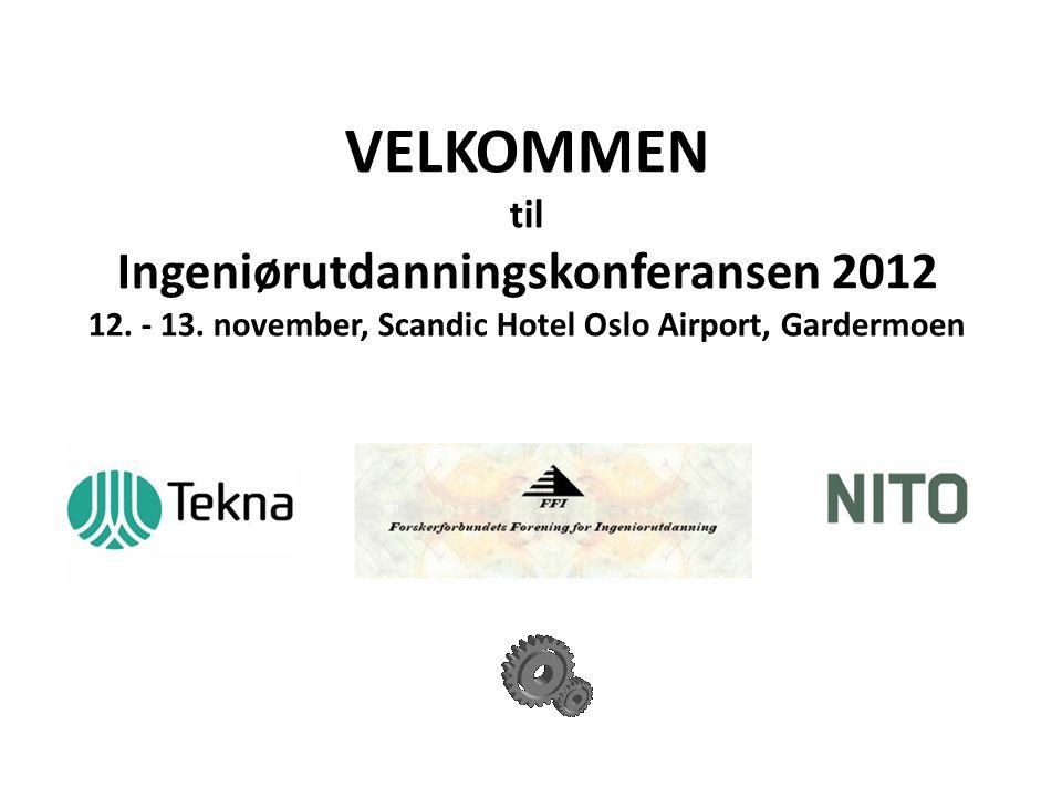 VELKOMMEN til Ingeniørutdanningskonferansen 2012 12.