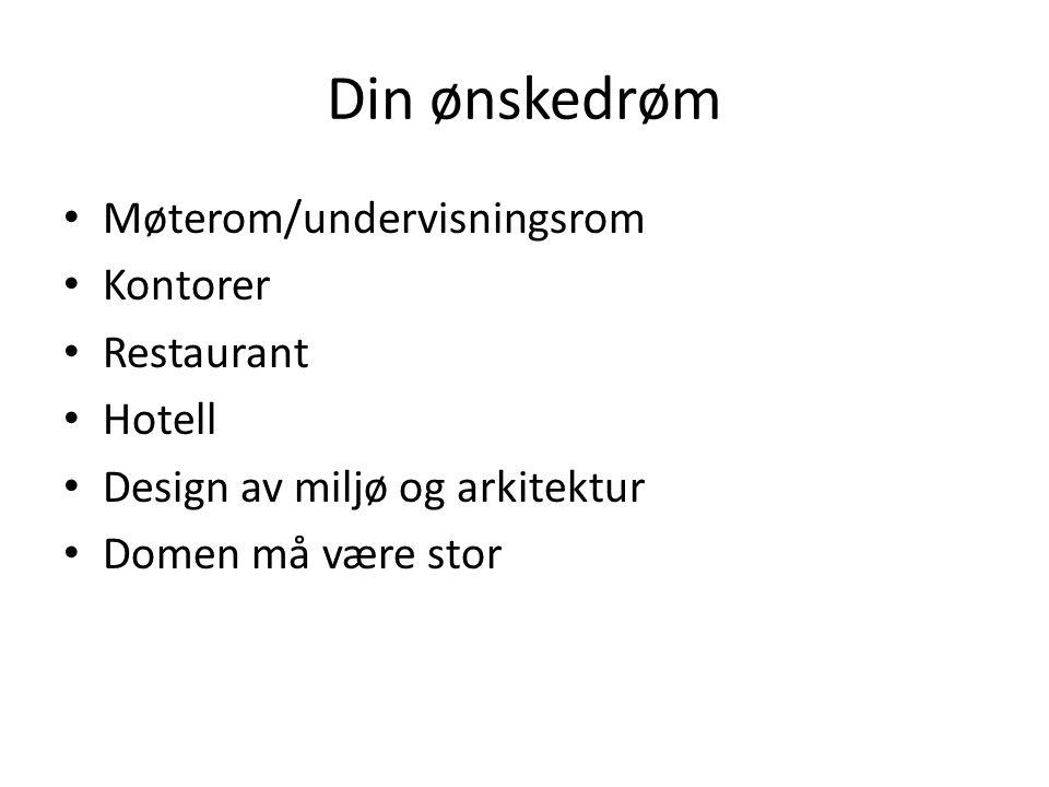 Din ønskedrøm Møterom/undervisningsrom Kontorer Restaurant Hotell Design av miljø og arkitektur Domen må være stor