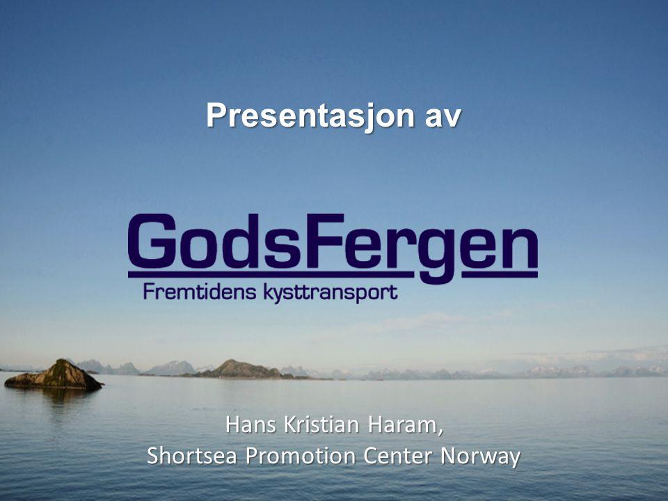 Presentasjon av Hans Kristian Haram, Shortsea Promotion Center Norway