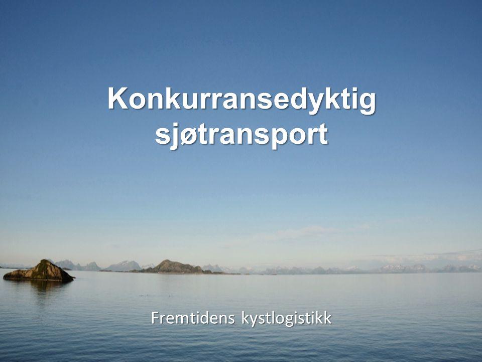Konkurransedyktig sjøtransport Fremtidens kystlogistikk