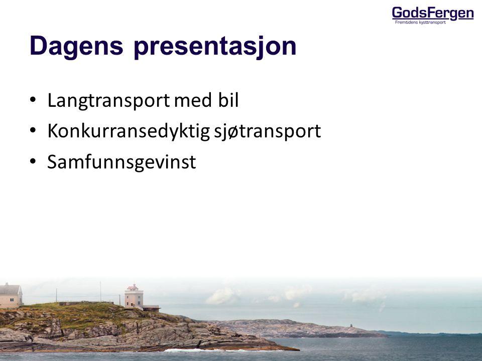 Dagens presentasjon Langtransport med bil Konkurransedyktig sjøtransport Samfunnsgevinst