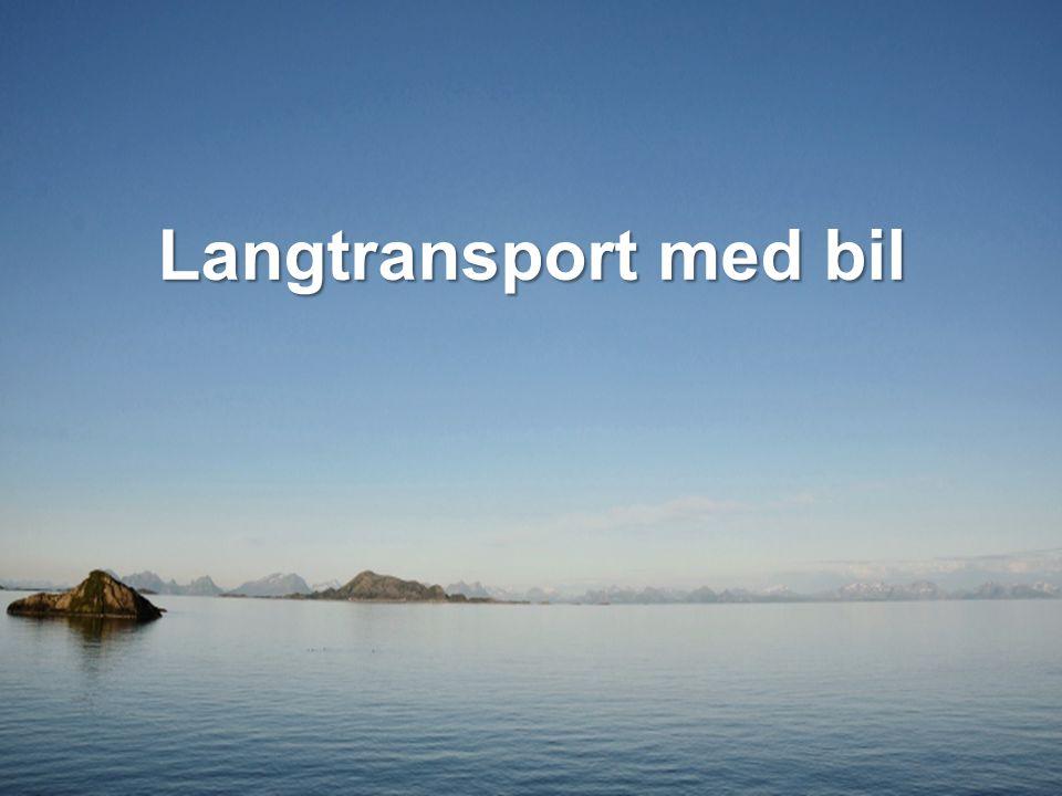 Langtransport med bil * 55% <25 km fra havn 560 km i gjennomsnitt 1,1 millioner tonn CO2/år 2,5% årlig vekst i volumer 30 dødsulykker per år 300 skadde personer/år 250 vogntogvelt per år 3,7 milliard kr samfunnskost 1,6 milliard kr veislitasje * Kjøringer på mer enn 300 km.