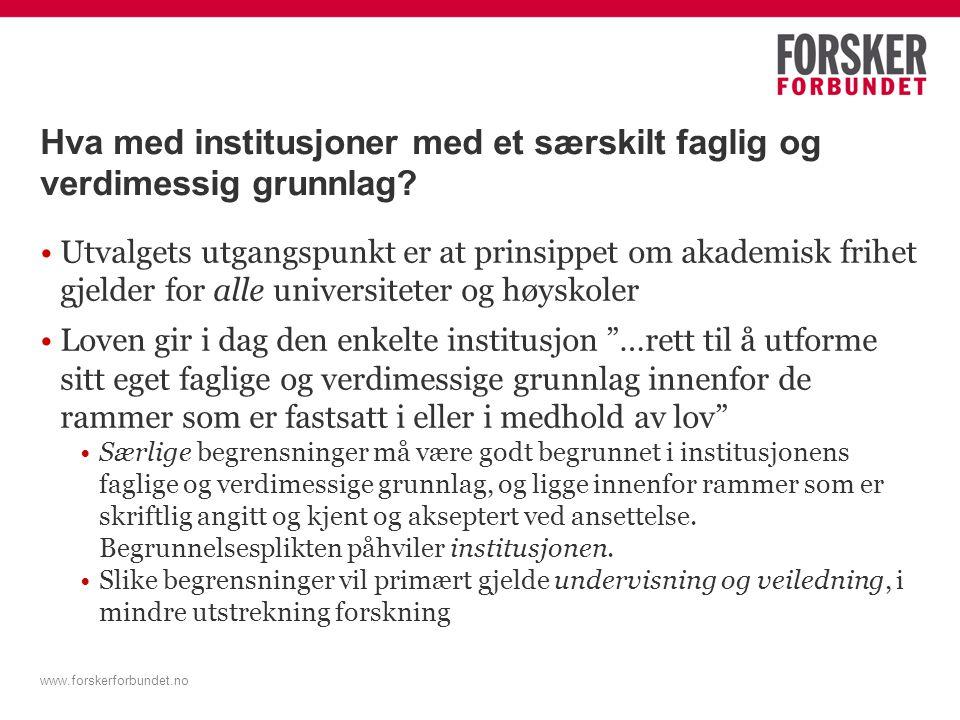 www.forskerforbundet.no Hva med institusjoner med et særskilt faglig og verdimessig grunnlag.