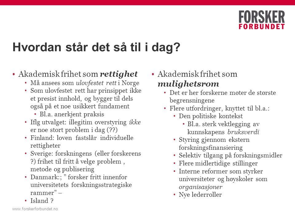 www.forskerforbundet.no Hvordan står det så til i dag.