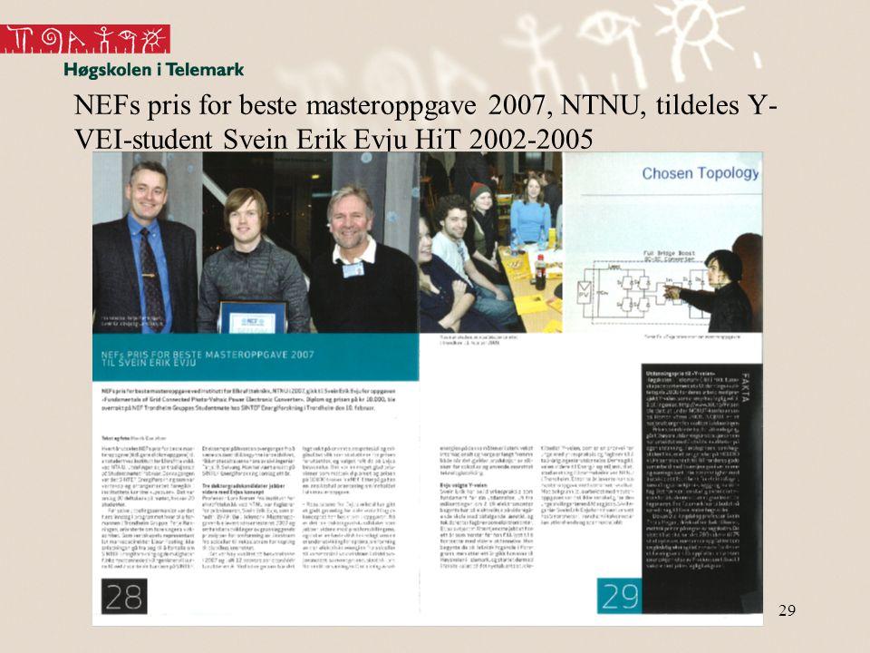 29 NEFs pris for beste masteroppgave 2007, NTNU, tildeles Y- VEI-student Svein Erik Evju HiT 2002-2005