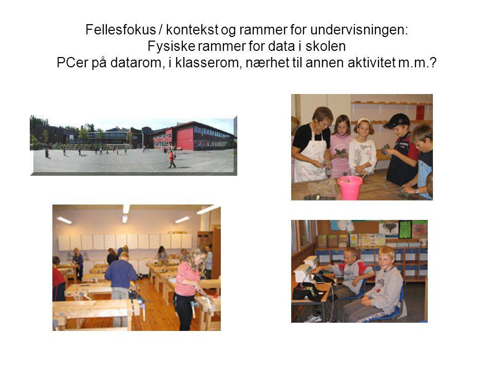 Fellesfokus / rammer: Nye læreplaner, utfordringer.