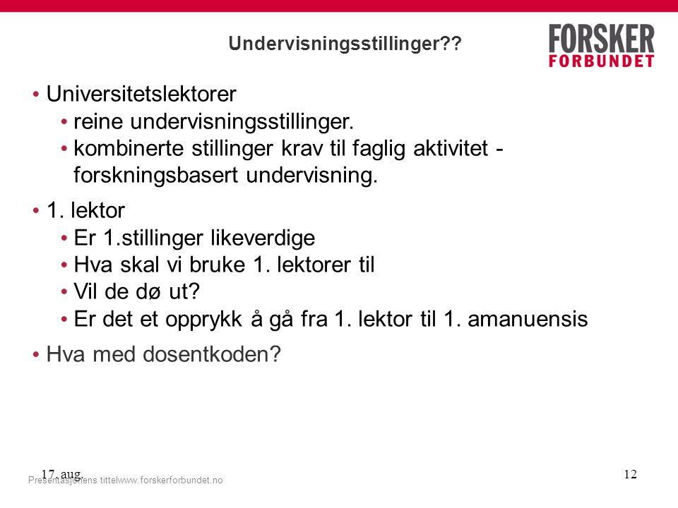 Undervisningsstillinger . Presentasjonens tittelwww.forskerforbundet.no 17.