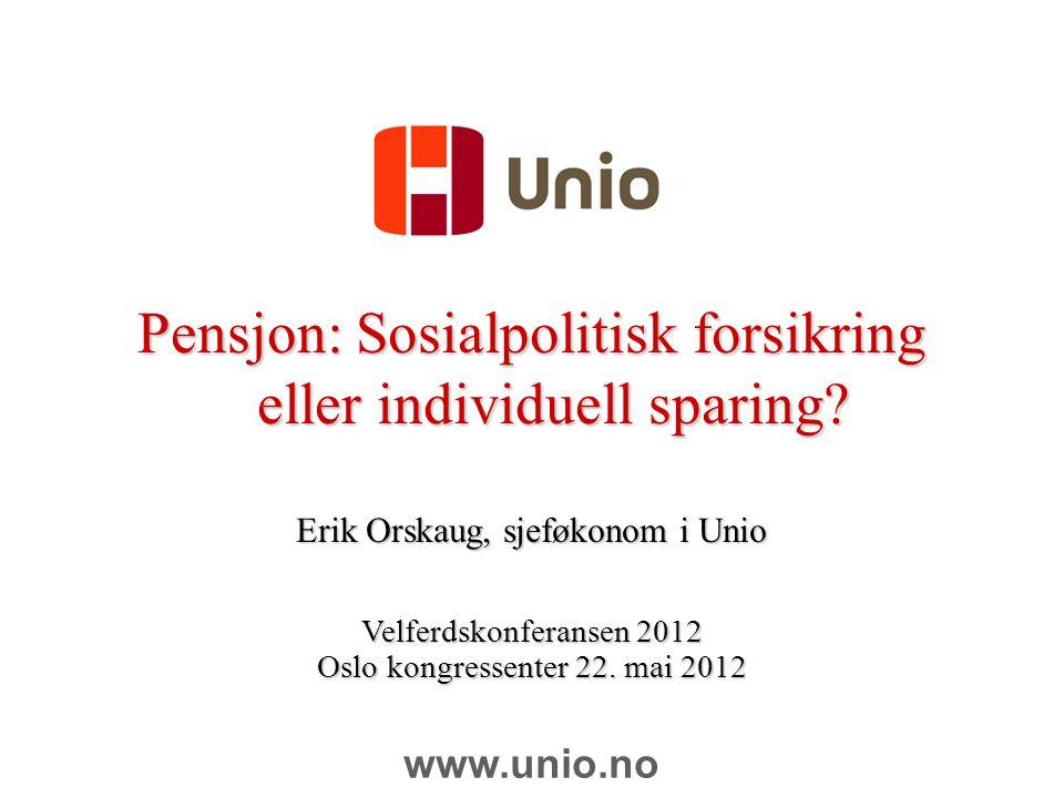 Pensjon: Sosialpolitisk forsikring eller individuell sparing.