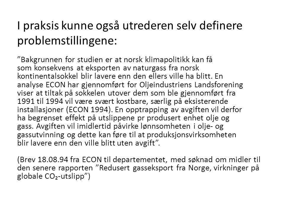 """I praksis kunne også utrederen selv definere problemstillingene: """"Bakgrunnen for studien er at norsk klimapolitikk kan få som konsekvens at eksporten"""