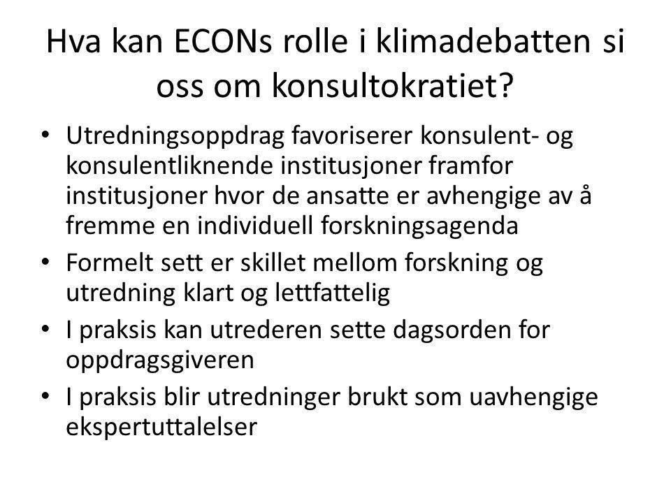 Hva kan ECONs rolle i klimadebatten si oss om konsultokratiet? Utredningsoppdrag favoriserer konsulent- og konsulentliknende institusjoner framfor ins