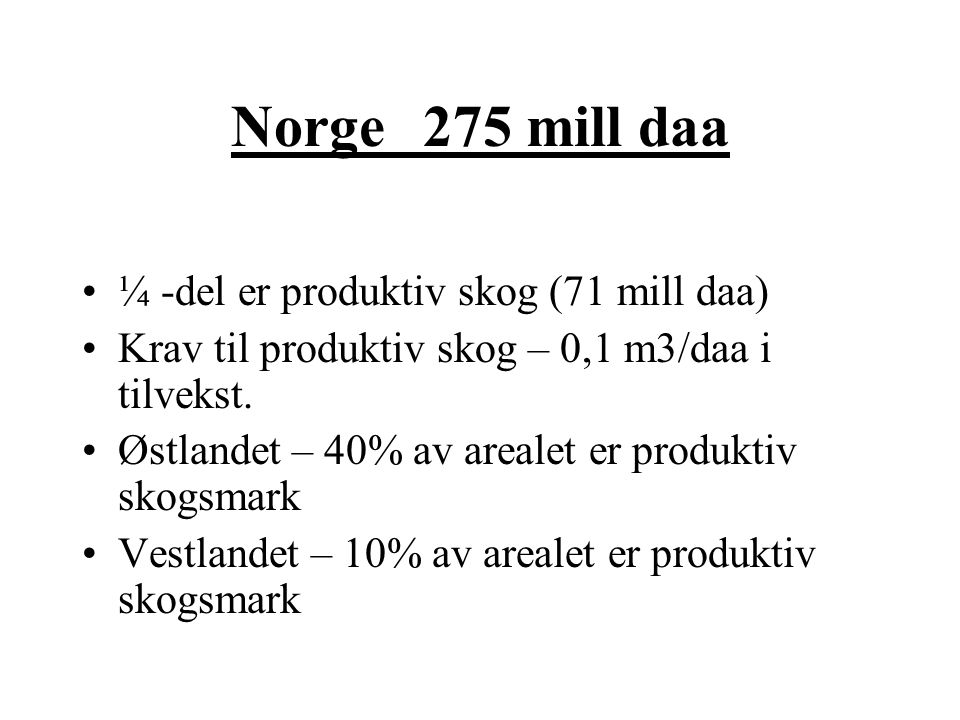 Bestandsskogbrukets tid fra ca 1950 fra vanskjøtsel til systematisk skogbehandling Lys og varme Tilvekst fordobla siste 70 år Bærekrafig tømmerproduks