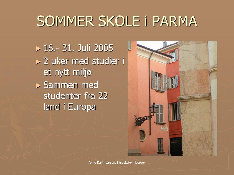 Anne Karin Larsen, Høgskolen i Bergen SOMMER SKOLE i PARMA ► 16.- 31.