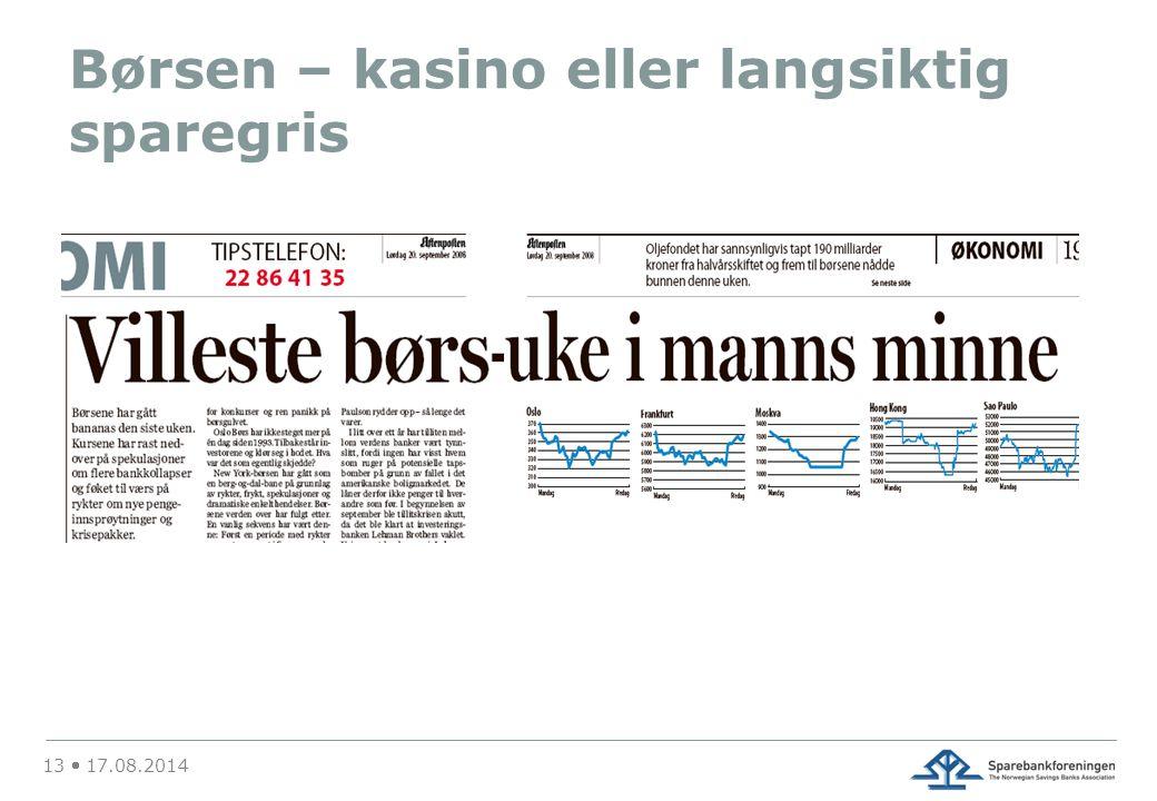 Børsen – kasino eller langsiktig sparegris 13  17.08.2014