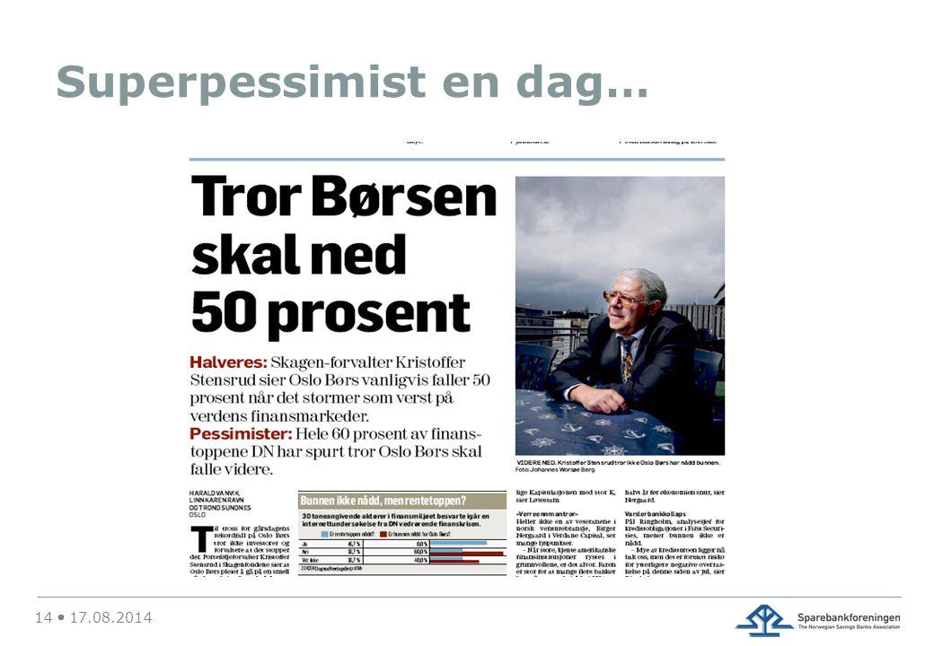 Superpessimist en dag… 14  17.08.2014