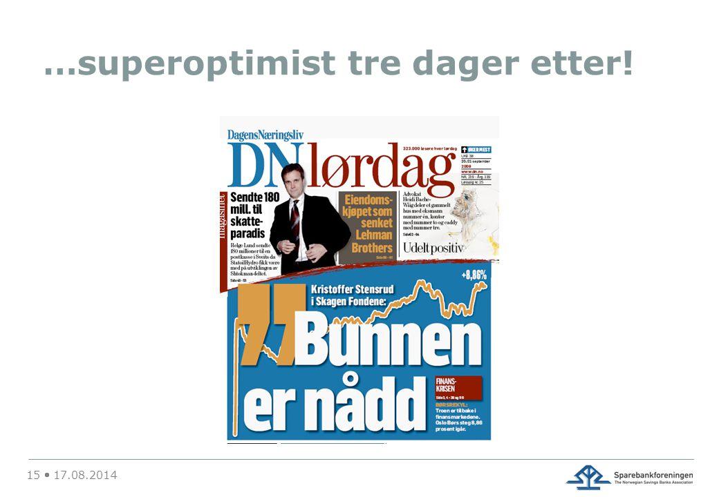 …superoptimist tre dager etter! 15  17.08.2014