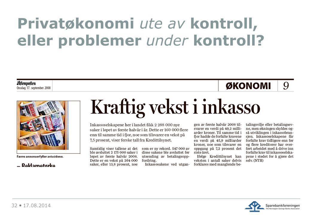 Privatøkonomi ute av kontroll, eller problemer under kontroll 32  17.08.2014