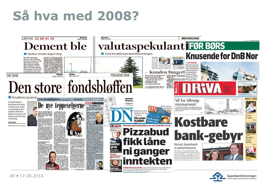 Så hva med 2008 49  17.08.2014