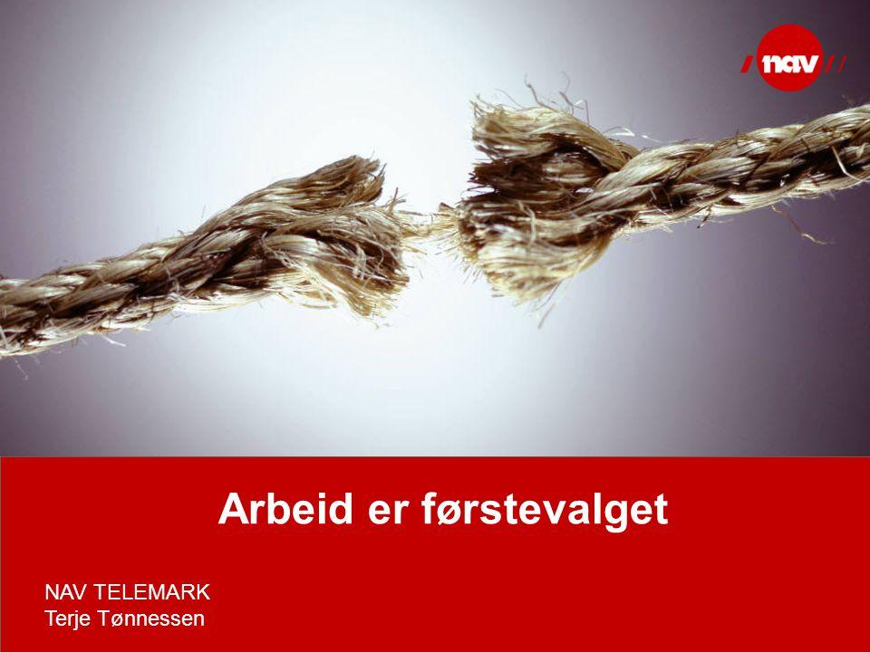 NAV, 17.08.2014Side 1 Arbeid er førstevalget NAV TELEMARK Terje Tønnessen