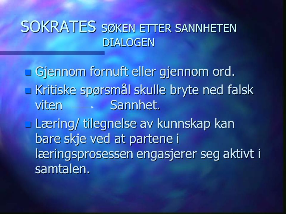 SOKRATES MENNESKESYN.n Dualistik. n Daimon skulle føre en til sannheten.