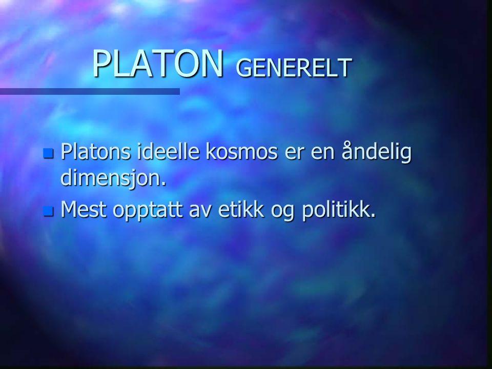 PLATON / ARISTOTELES n PLATON n SANNHETEN VAR I MENNESKETS SANSER.
