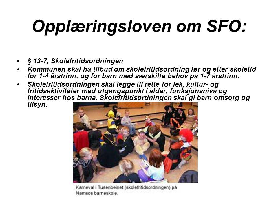 Opplæringsloven om SFO: § 13-7, Skolefritidsordningen Kommunen skal ha tilbud om skolefritidsordning før og etter skoletid for 1-4 årstrinn, og for ba