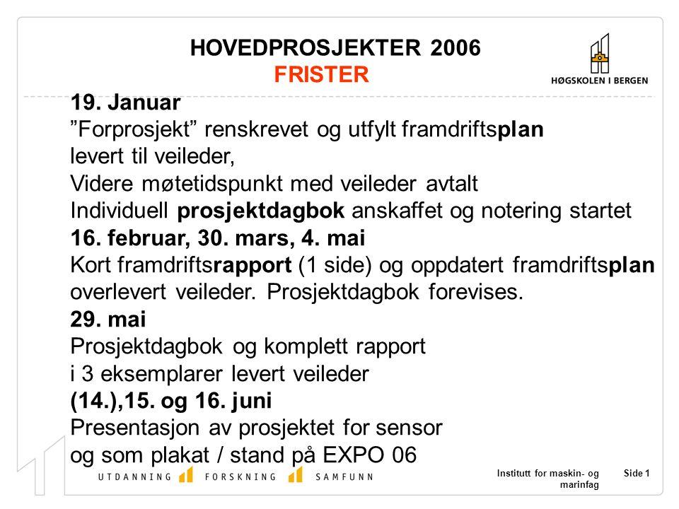 Institutt for maskin- og marinfag Side 1 HOVEDPROSJEKTER 2006 FRISTER 19.