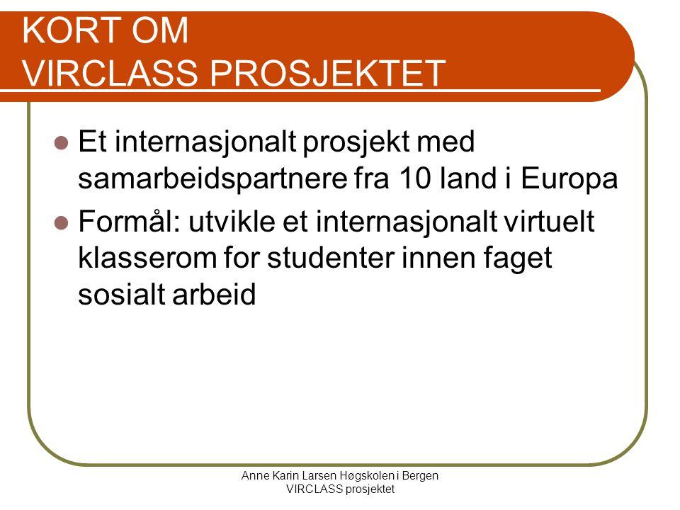 Anne Karin Larsen Høgskolen i Bergen VIRCLASS prosjektet Litteratur Sverdrup, Sidsel (2002):Evaluering.