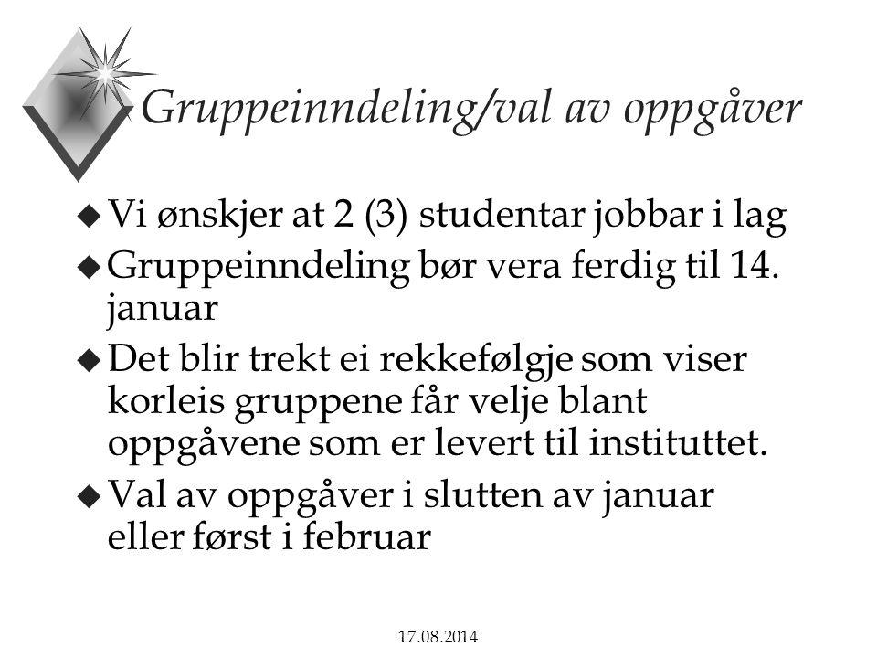 17.08.2014 Plan for januar u 9.januar: Generell orientering (Holmås/Nummedal) u 14.