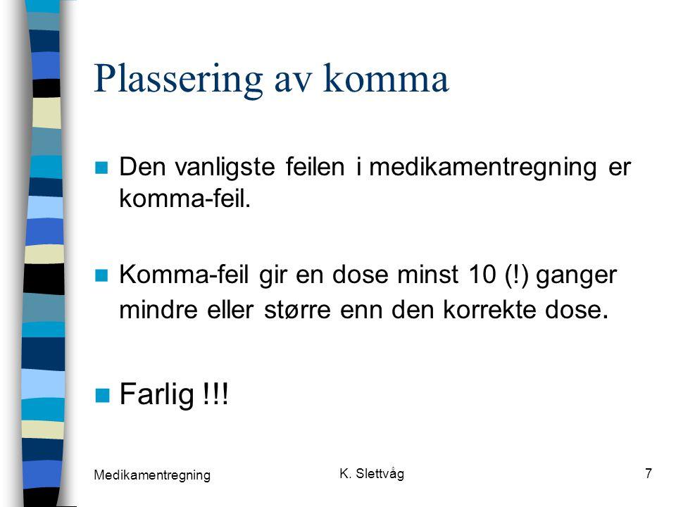 Medikamentregning K.
