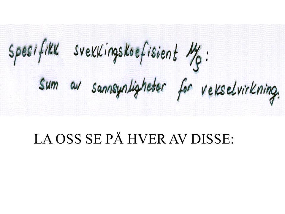 LA OSS SE PÅ HVER AV DISSE: