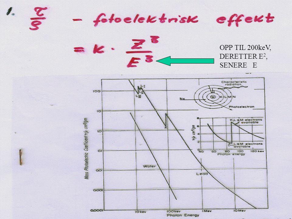 OPP TIL 200keV, DERETTER E 2, SENERE E