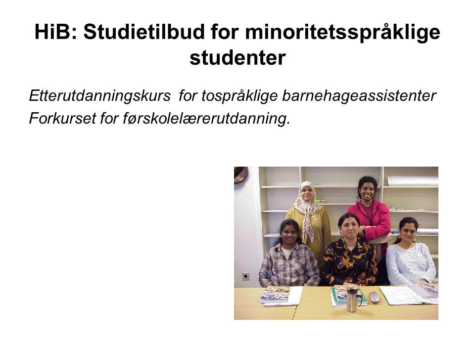 HiBs kvalifiseringstiltak overfor norske lærere og førskolelærere Flerkulturell barnehage og skole , 30 studiepoeng, fordypningsenhet og videreutdanningstilbud.