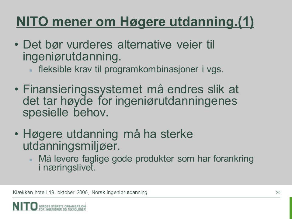 20 Klækken hotell 19. oktober 2006, Norsk ingeniørutdanning NITO mener om Høgere utdanning.(1) Det bør vurderes alternative veier til ingeniørutdannin