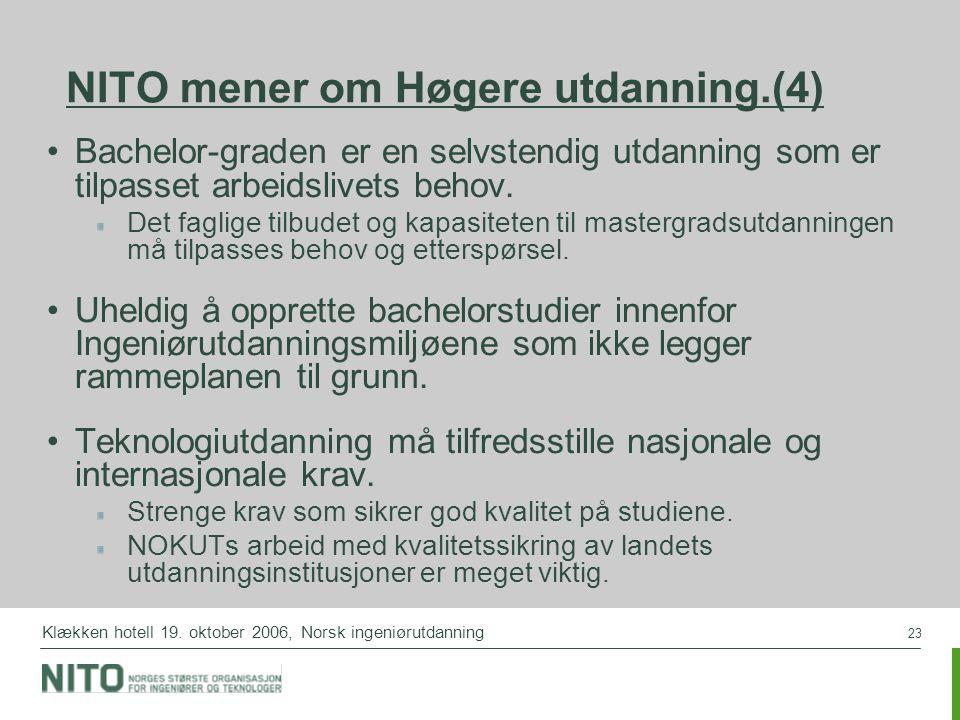 23 Klækken hotell 19. oktober 2006, Norsk ingeniørutdanning NITO mener om Høgere utdanning.(4) Bachelor-graden er en selvstendig utdanning som er tilp
