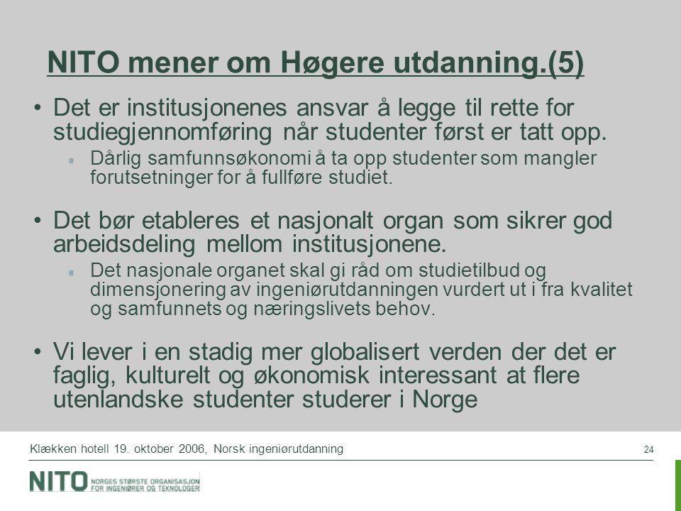 24 Klækken hotell 19. oktober 2006, Norsk ingeniørutdanning NITO mener om Høgere utdanning.(5) Det er institusjonenes ansvar å legge til rette for stu