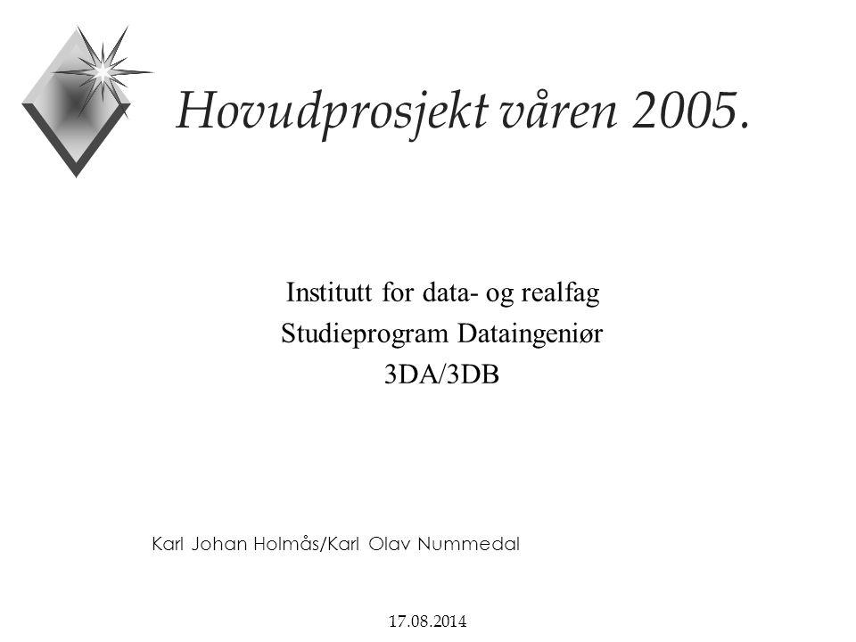17.08.2014 Hovudprosjekt våren 2005.