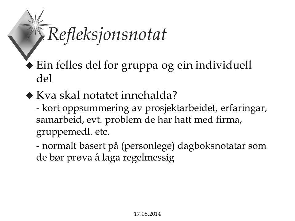 17.08.2014 Refleksjonsnotat u Ein felles del for gruppa og ein individuell del u Kva skal notatet innehalda.