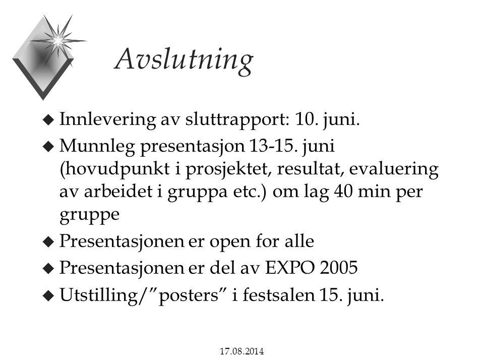 17.08.2014 Avslutning u Innlevering av sluttrapport: 10.